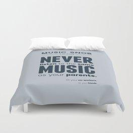 Never Listen to the Same Music — Music Snob Tip #128 Duvet Cover