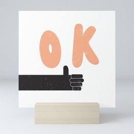 OK thumbs up Mini Art Print