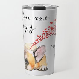 You are always on my mind Travel Mug