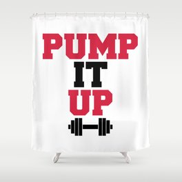 Pump It Up Gym Quote Shower Curtain