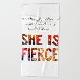 though she be but little she is fierce Beach Towel
