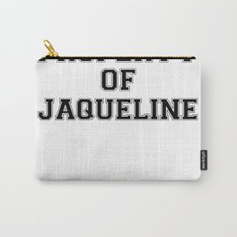 Property of JAQUELINE Carry-All Pouch