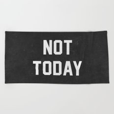 Not today - black version Beach Towel