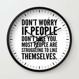 Don't Worry If People Don't Like You Wall Clock