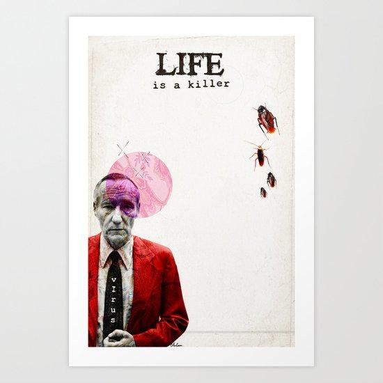 Life is a Killer Art Print