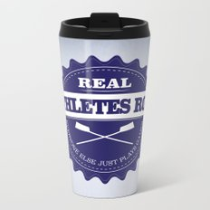 Real Athletes Row Metal Travel Mug