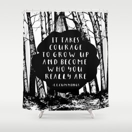Courage (Designed for The YA Chronicles) Shower Curtain