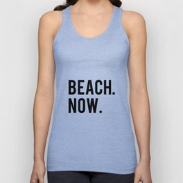 BEACH NOW - text design Unisex Tank Top