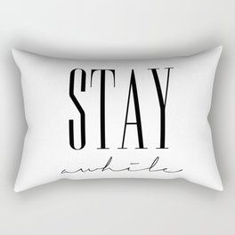 Stay Awhile Rectangular Pillow