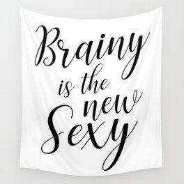 Brainy is the new sexy Wall Tapestry