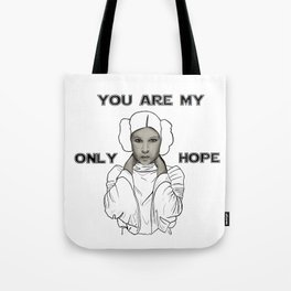 You Are My Only Hope Tote Bag