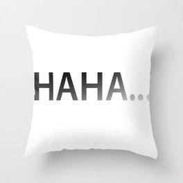 HAHA... Throw Pillow