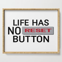 Life Has No Reset Button Serving Tray