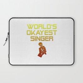 World's okayest Singer Singing Present Laptop Sleeve