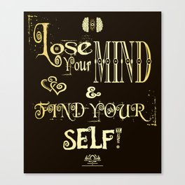 Lose Your Mind & Find Your Self! Brown & Gold Canvas Print