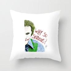 Why so serious? Throw Pillow