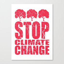 Stop Climate Change Canvas Print