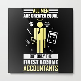 The Best Become Accountants Metal Print