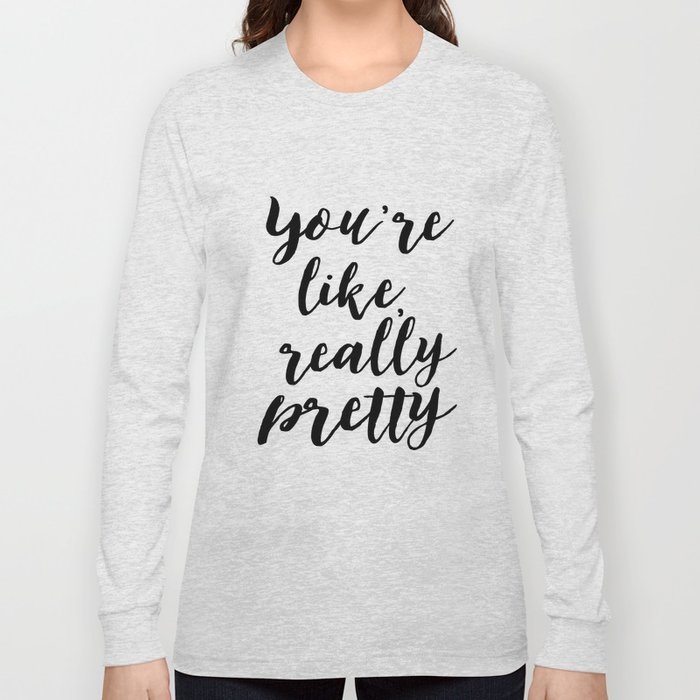 Typography Poster Youre Like Really Pretty Printable Black And