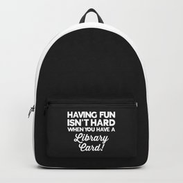 Having Fun Library Card Funny Saying Backpack