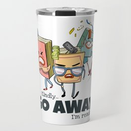 Kindly Go Away.. I'm reading Funny Bookworm Gift - Book Gang Travel Mug