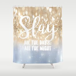 Slay- All the Day & All the Night Shower Curtain