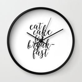 KATE SPADE QUOTE,Eat Cake For Breakfast,Kitchen Decor,Quote prints,Inspirational Quote,Typography Wall Clock