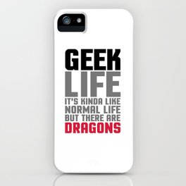 Geek Life Funny Saying iPhone Case