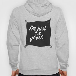 I'm just a ghost Hoody