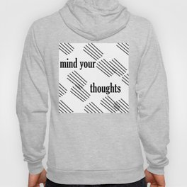 mind your thoughts Hoody