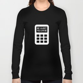 Be Audit You Can Be Funny Accountant CPA Long Sleeve T-shirt
