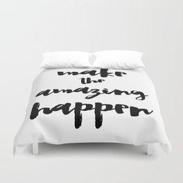 Make the Amazing Happen Typography Print Duvet Cover