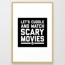 Cuddle Scary Movies Funny Quote Framed Art Print