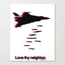 Love thy Neighbor. Canvas Print