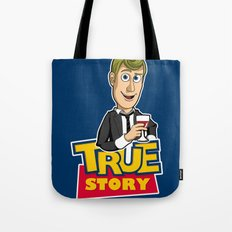 True Story Tote Bag
