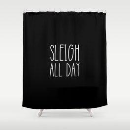 Sleigh All Day Shower Curtain