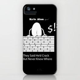 Kris Alan Humpty Dumpty  iPhone Case