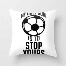 My Only Goal Is To Stop Yours Throw Pillow