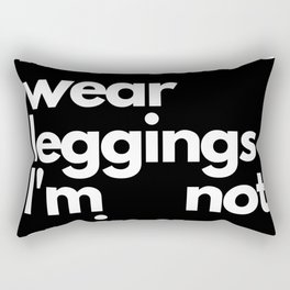 If I Can't Wear Leggings I'm Not Going Gifts Rectangular Pillow