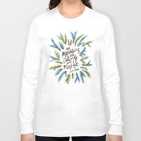 the mountains are calling Long Sleeve T-shirts featuring Mountains Calling by Cat Coquillette