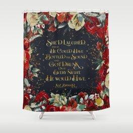 She'd laughed... Kaz Brekker Shower Curtain
