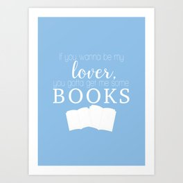 Blue - If you wanna be my lover, you gotta get me some books Art Print