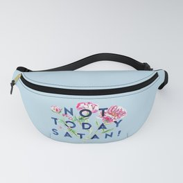 Not Today Satan (Flowers) Fanny Pack