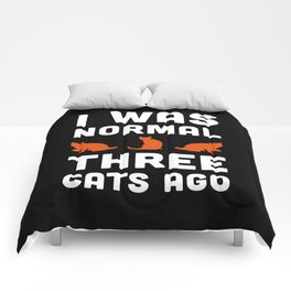 Three Cats Ago Funny Quote Comforters