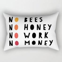 No Bees No Honey No Work No Money Rectangular Pillow