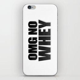 OMG No Whey iPhone Skin