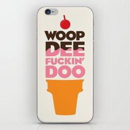 Woop Dee Doo iPhone Skin
