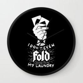 I don't even fold my laundry | Poker Gambling Wall Clock