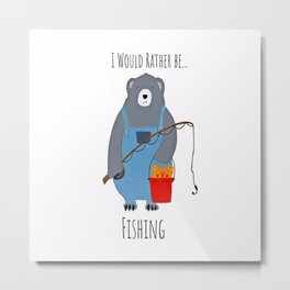 I Would Rather be Fishing Metal Print