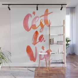 C'est La Vie Wall Mural